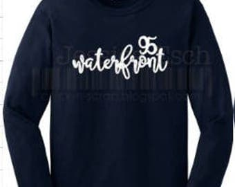 Waterfront 95 Custom Designed Long Sleeve Tee Shirt~ Script Lettering