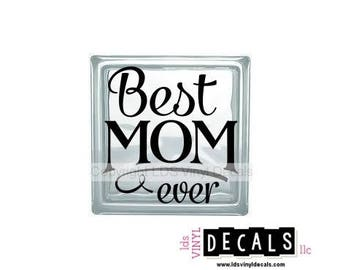 Best MOM ever - Family Vinyl Lettering for Glass and Wood Blocks - Mother's Day Craft Decals