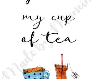 Downloadable You're My Cup of Tea Print