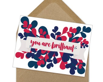 you are brilliant printable card | A6