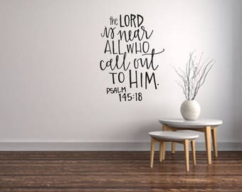 The Lord Is Near To All Who Call Out To Him Psalm 145:18 /