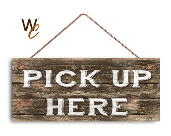 "PICK UP HERE Sign, Restaurant Sign, Rustic Decor, 6"" x 14"" Sign, Cafe Order Sign, Store Sign, Signs by Woodland Crew"