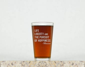 Life, Liberty & the Pursuit of Hoppiness | Etched Beer Glass, Beer Glasses, Pint Glasses, Beer Mug
