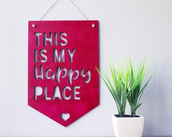 Happy Place Wood Decor - Wood Dorm Decor - Inspirational Wood Decor - Wood Laser Cut Sign - Home Decor - Office Decor - Housewarming Gift