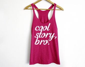 Cool Story Bro Tank - How I Met Your Mother Shirt - Ted Shirt - Barney Stinson Shirt - Barney - Bro Shirt - HIMYM Shirt - Tv Show Tank Top