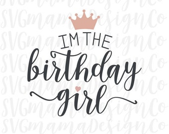 I'm The Birthday Girl Princess SVG Iron On Cut File for Cricut and Silhouette