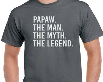 Shirt for Papaw - Papaw The Man The Myth The Legend Papaw T Shirt- Fathers Day Gifts . Husband, Gifts for Papaw, Dad, Grandpa, Gift.