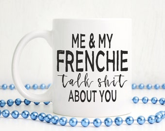 Funny Frenchie Mug,Funny French Bulldog Mug,French Bulldog Stuff,Bulldog Mug,Frenchie Owner Gift,Frenchie Mom Mug,French Bulldog Mom Dad Mug
