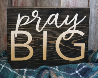 Pray BIG Wooden Sign