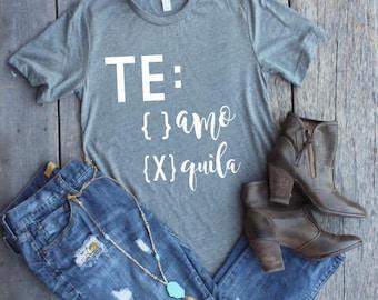 Te Amo Tequila Shirt, Te Amo Shirt, Tequila Shirt, Tacos and Tequila, Cinco De Mayo Tee, Cindo De Mayo Tshirt, Graphic Tees Tequila, Booze