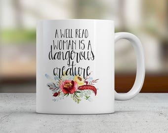 Coffee Mug, A Well Read Woman is a Dangerous Creature, Mugs with Sayings, Feminist Mug, Educated Woman,Gift for Her,Coworker Gift, Christmas