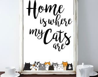 Home is Where my Cats are Print