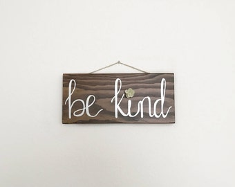 Be Kind, Home Decor, Hand Painted Sign, Calligraphy, Stained Wood (Espresso)