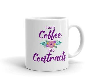 I turn Coffee into Contracts Mug, Real Estate Agent Gift, Gift for Realtor, Lawyer Mug, Contractor Gift, Gift for Coworker, Funny Cup