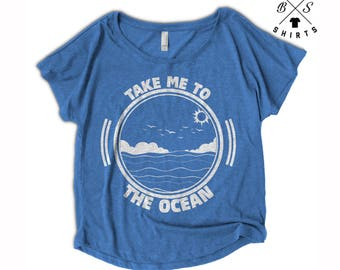 10% OFF SALE, Womens Flowy Shirt, Womens Tees, Take Me To The Ocean, Summer Shirt, Vacation