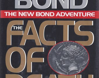 The Facts of Death - A new James Bond adventure by Raymond Benson - Official author of the James Bond novels from 1997 to 2003 - Ian Fleming