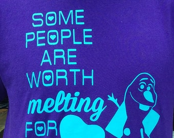 Some People are Worth Melting For shirt
