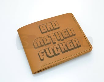 Leather Bad Mother F*cker Wallet  Purse (Pulp Fiction) BMF + CAN BE Personalized