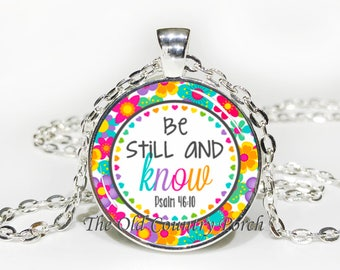 Psalm 46:10 Bible Verse Be still and know Glass Pendant Necklace with Chain-Easter Gift,Mother's Day Gift,Friend Gift,Religious