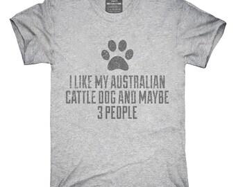 Funny Australian Cattle Dog T-Shirt, Hoodie, Tank Top, Gifts