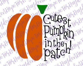 Cutest pumpkin in the patch SVG | Pumpkin SVG | Halloween Fall SVG | Cut file | Digital Cricut Silhouette Cut file