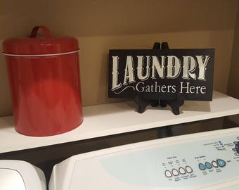 Laundry Gathers Here Wooden Hand painted sign