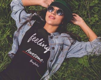 Feeling Awesome T shirt - FREE SHIPPING