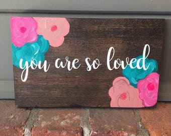 You Are So Loved Wood Sign | Nursery Decor | Girl Nursery Decor | Floral Wood Sign | Wooden Sign |  Nursery Wood Sign | Wall Decor | Signs