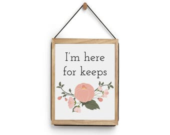 I'm Here for Keeps // Adoption Announcement // Foster to Adopt Sign // Adoption Art // Nursery Art // Nursery Wall Decor