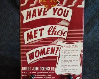 Have You Met These Women? by Harold John Ockenga D.D. 1940