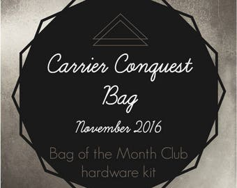 Carrier Conquest Bag Hardware - Bag of the Month Club - November 2016 Hardware Kit