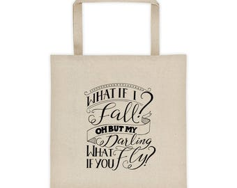 "Canvas Tote Bag, Hand Lettered Quote Print // ""What if I fall? Oh, but my darling, what if you fly?"""