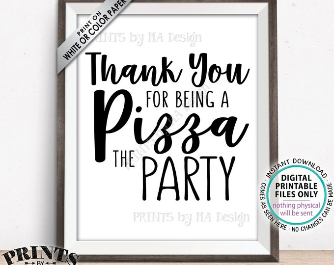 """Pizza Sign, Thank you for being a Pizza the Party, Late Night Pizza Party Sign, Birthday, Graduation, Retirement, PRINTABLE 8x10"""" Pizza Sign"""