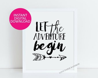 let the adventure begin, adventure quote, adventure print, motivational print, nursery quote art, inspirational print, graduation gift