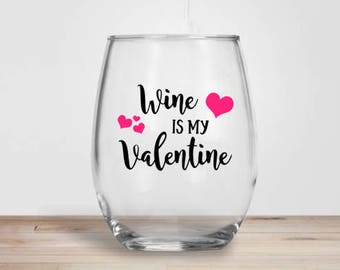 Valentine's Day Wine Glass-Wine Is My Valentine Glitter Dipped-Stemless Wine Glass-Holiday Wine Glass-Valentines Wine Glas