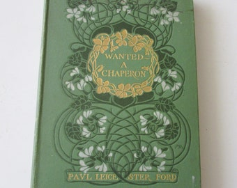 Vintage A Chaperon by Paul Leicester Ford Illus. by Howard Chandler Christy 1902 First Edition