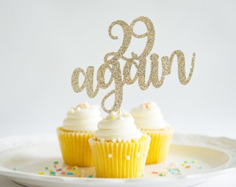 29 Again Cake Topper, Happy Birthday, Anniversary, Glitter Cake Decoration, Party Supply, for Him Her, Guest of Honor, Twenty Nine Cake Pick