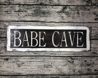 Babe Cave Sign, Gifts for her, Valentines, Rustic, Distressed, Farmhouse