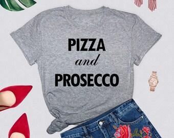Pizza and Prosecco, Pizza Lover, Prosecco Party, Pizza, Prosecco, Woman Trendy Shirt, Fashion Shirt, Pizza Bae, Bottomless Prosecco