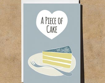 A Piece of Cake - Congratulations - Illustrated & Hand-drawn Stationery - Made in UK - Greeting Card - Birthday Card - Note