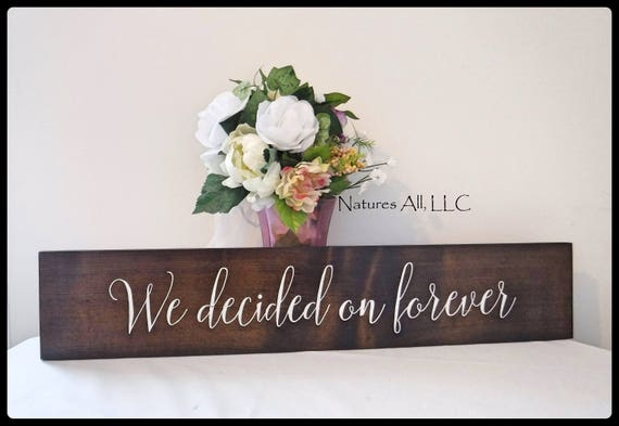 Rustic Wedding Sign/We Decided On Forever/Wood Wedding Sign/Rustic Wedding Photo Prop/Hand Painted Wedding Sign/Rustic Home Decor