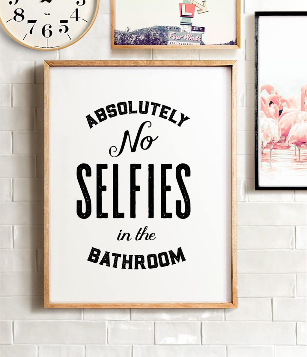 No Selfies In The Bathroom Bathroom Wall Decor Printable
