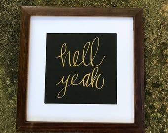 Hell Yeah Calligraphy Print in gold