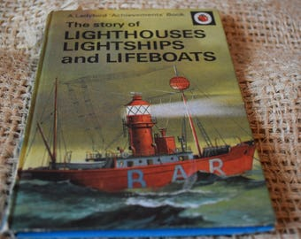 The Story of Lighthouses, Lightships and Lifeboats. A Vintage Ladybird Book. Series601. First Edition. 1968
