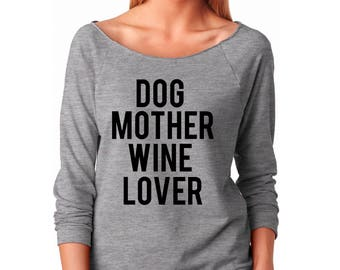 Dog Mother Wine Lover Wide Neck Shirt, Graphic Shirt For Women