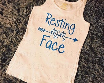 Resting mom face tee/resting mom face tank top/ womans tee/ womans tank / funny tee/ funny tank/ resting mom face tshirt/funny mom tshirt