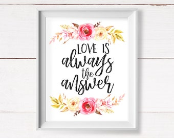 Love is Always the Answer, Printable Art, Boho Nursery Wall Art, Watercolor Floral Printable, Boho Baby Printable, Instant Download