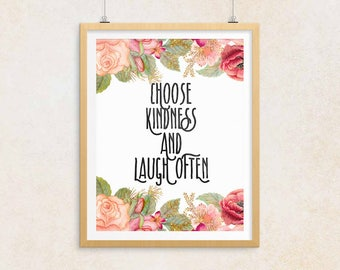 Choose Kindness Laugh Often | Positive Sayings, Love Quotes, Mental Health, Self Care Print, Printable Poster, Inspiring Saying
