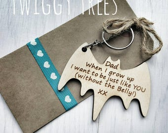 Dad when I grow up I want to be like you  (without the Belly )  Bat superhero    Engraved Keyring Gift