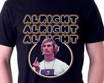 Matthew Mcconaughey Dazed and Confused Alright Alright Alright T Shirt